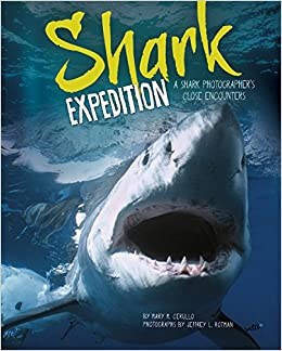 Shark Expedition: A Shark Photographers Close Encounters: Mary M Cerullo: 9781623701567: Amazon.com: Books