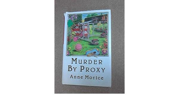 Murder by Proxy: Anne Morice: 9780312552923: Amazon.com: Books
