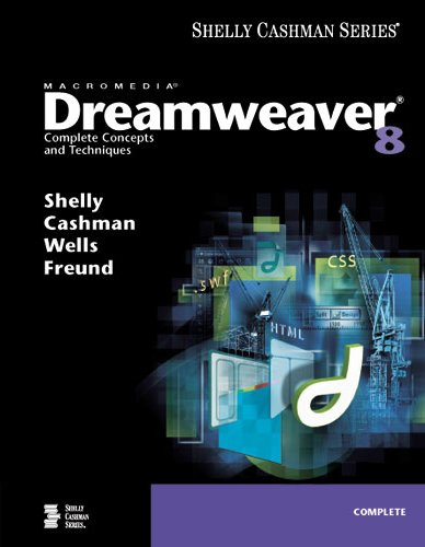 Macromedia Dreamweaver 8: Complete Concepts and Techniques (Shelly Cashman Series)