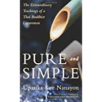 Pure and Simple: Extraordinary Teachings of a Thai Buddhist Laywoman