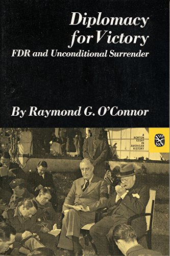 Diplomacy for Victory: FDR and Unconditional Surrender (Norton Essays in American History)