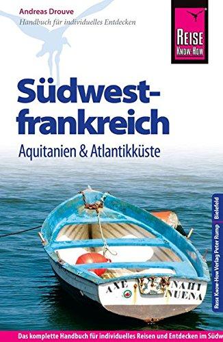 reise-know-how-sdwestfrankreich-aquitanien-und-atlantikkste-reisefhrer-fr-individuelles-entdecken