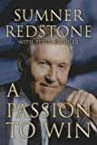 By Sumner Redstone: A Passion to Win First (1st) Edition