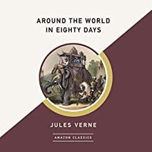 Around the World in Eighty Days (AmazonClassics Edition) Audiobook by Jules Verne Narrated by David Colacci