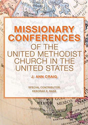 Missionary conferences of the united methodist church in the united missionary conferences of the united methodist church in the united states geographic mission study 2017 fandeluxe Images