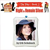 Right to Remain Silent: The Pike Series, Book 2 | Erik Schubach