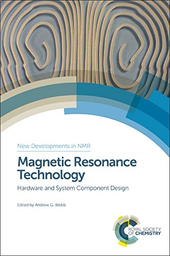 Magnetic Resonance Technology: Hardware and System Component Design (New Developments in NMR)