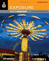 Exposure Photo Workshop, 2nd Edition Front Cover