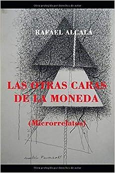Las Otras Caras De La Moneda: por Rafael Alcalá epub