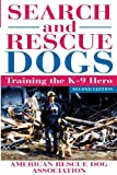 Search and Rescue Dogs: Training the K-9 Hero