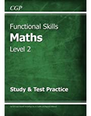 Functional Skills Maths Level 2 - Study & Test Practice (CGP Functional Skills)
