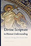Divine Scripture in Human Understanding: A