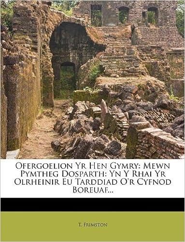 Beste kostenlose E-Book-Downloads entfachen Ofergoelion Yr Hen Gymry: Mewn Pymtheg Dosparth: Yn Y Rhai Yr Olrheinir Eu Tarddiad O'r Cyfnod Boreuaf... (Welsh Edition) in German PDF FB2
