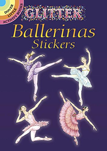 Ballerina Dancing Little - Glitter Ballerinas Stickers (Dover Little Activity Books Stickers)