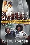 Seduced by Madness, Carol Pogash, 0061147702