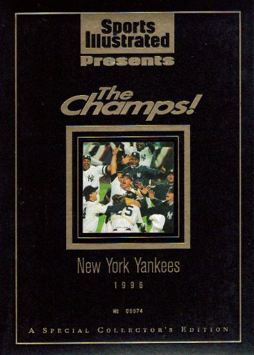 (Sports Illustrated Presents 'The Champs' (1996 New York Yankees, A Special Collector's Edition))