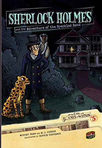 Sherlock Holmes and the Adventure of the Speckled Band: Case 5 (On the Case With Holmes and Watson)