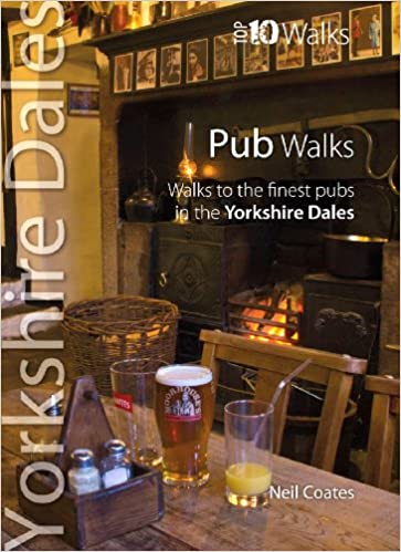 Pub walks walks to the finest pubs in the yorkshire dales pub walks walks to the finest pubs in the yorkshire dales yorkshire dales top 10 walks neil coates 9781908632104 amazon books fandeluxe Image collections
