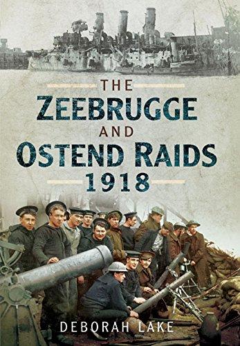 The Zeebrugge & Ostend Raids 1918