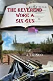 The Reverend Wore a Six-Gun, J. t. Ringo, 1490503269