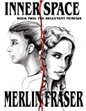 INNER SPACE. Book Two  The Reluctant Nemesis