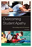 Overcoming Student Apathy, Jeff C. Marshall, 1475806604