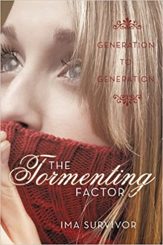 The Tormenting Factor: Generation to Generation