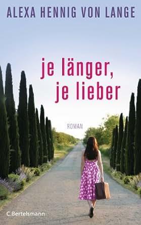 je l nger je lieber roman german edition ebook alexa hennig von lange tienda kindle. Black Bedroom Furniture Sets. Home Design Ideas