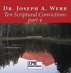 Ten Scriptural Convictions part 4