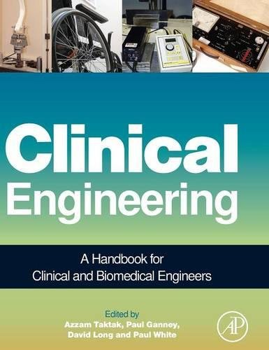 Clinical Engineering: A Handbook for Clinical and Biomedical Engineers by Azzam Taktak