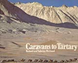 Caravans To Tartary, Roland and Roland Michaud, 0500273596