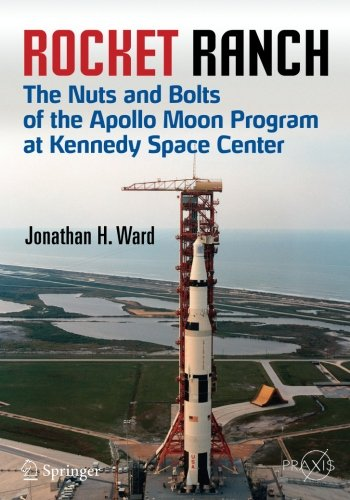 rocket-ranch-the-nuts-and-bolts-of-the-apollo-moon-program-at-kennedy-space-center-springer-praxis-b