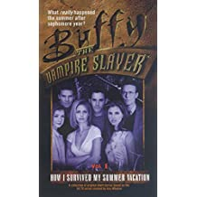 How I Survived My Summer Vacation: Volume 1 (Buffy the Vampire Slayer Book 17)