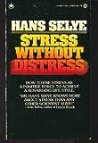 Stress Without Distress, Hans Selye, 0451161920