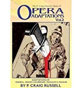 The P. Craig Russell Library of Opera Adaptations: Vol. 2: Adaptations of Parsifal, Ariane & Bluebeard, I Pagliacci & Songs by Mahler (P Craig Russell Library of Opera Adaptations) Russell, P Craig ( Author ) Jan-01-2004 Hardcover
