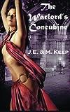 The Warlord's Concubine, J. E. Keep, 148496604X
