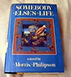 Somebody Else's Life, Morris H. Philipson, 0060156686