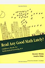Read Any Good Math Lately?: Children's Books for Mathematical Learning, K-6 (For School Mathematics Addenda) Paperback