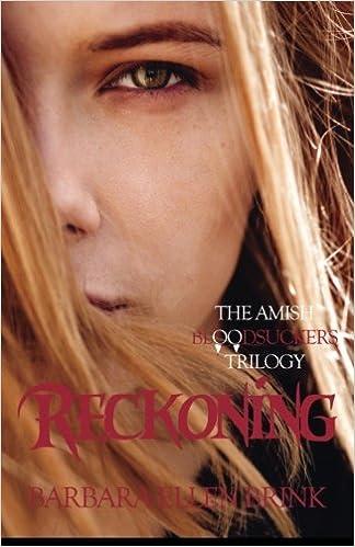 Reckoning: The Amish Bloodsuckers Trilogy: Barbara Ellen