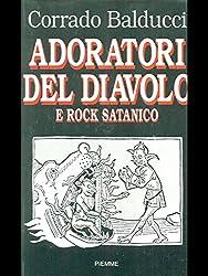 Adoratori del diavolo e rock satanico (Italian Edition)