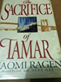 The Sacrifice of Tamar, Naomi Ragen, 0517595613