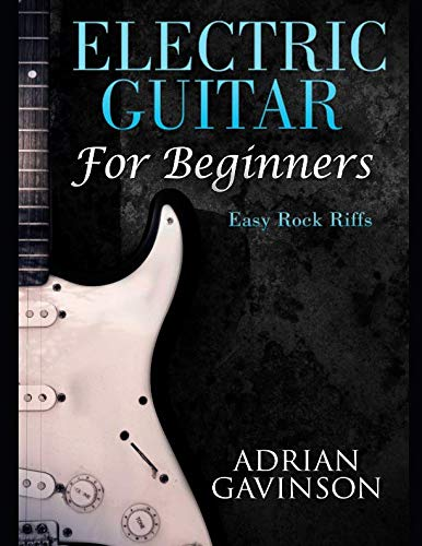 (Electric Guitar For Beginners: Easy Rock Riffs)