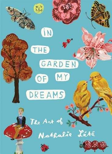 Dreams Embroidery - In the Garden of My Dreams: The Art of Nathalie Lété
