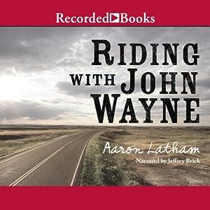 Riding With John Wayne Audiobook