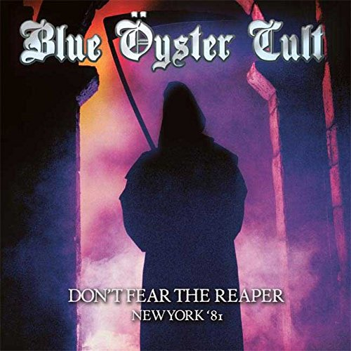 Don't Fear The Reaper - New York '81