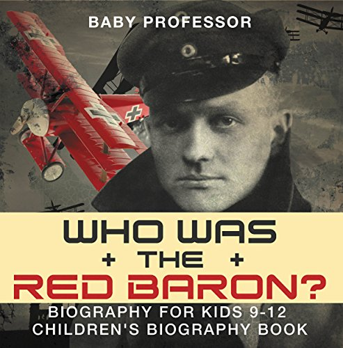D0wnl0ad Who Was the Red Baron? Biography for Kids 9-12 | Children's Biography Book EPUB