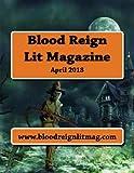 : Blood Reign Lit Magazine: April 2018