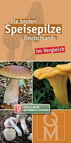 Die besten Speisepilze Deutschlands im Vergleich (Quelle & Meyer Bestimmungskarten)