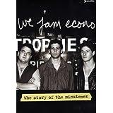MINUTEMEN WE JAM ECONO: STORY OF