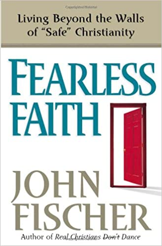 Read Fearless Faith: Living Beyond the Walls of Safe Christianity PDF, azw (Kindle), ePub, doc, mobi